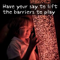 Have your say to lift the barriers to play for children with complex disabilities