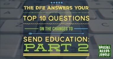 The DfE answers your Top 10 questions on the changes in SEN and disability education: Part 2