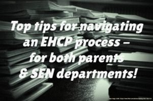 Top tips for navigating an EHCP process – for both parents and SEN departments!