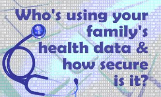 Who's using your family's health data and how secure is it?