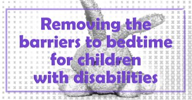 Removing the barriers to bedtime for children with disabilities