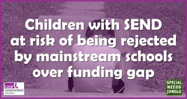 Children with SEND risk rejection by mainstream schools over funding gap