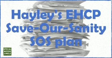 Hayley's EHCP Save-Our-Sanity SOS plan