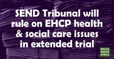 SEND Tribunal will rule on EHCP health and social care issues in extended trial