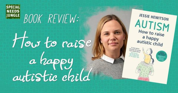Book review- How to raise a happy autistic child