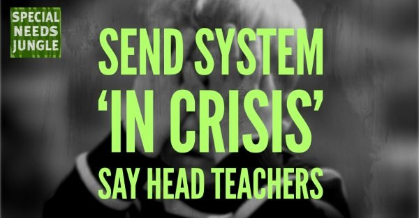 SEND System in crisis say Head Teachers