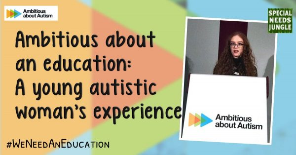 Ambitious about an education: A young autistic womans experience