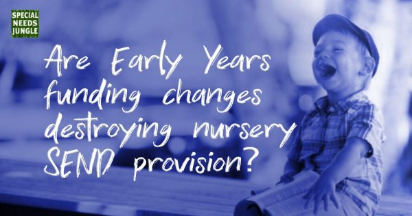 Are Early Years funding changes destroying SEND nursery provision