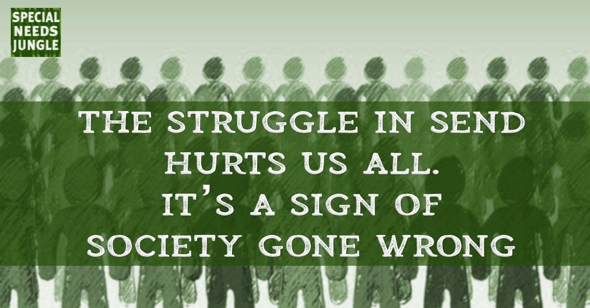 struggle SEND hurts all sign of society gone wrong